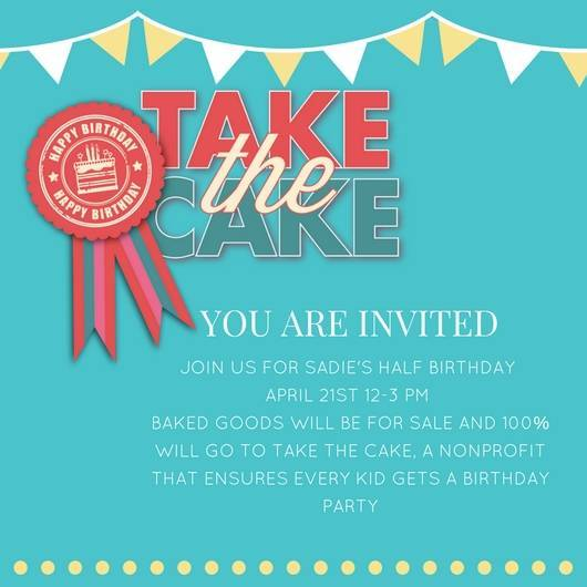 Half Birthday Bake Sale for Take The Cake TAPinto