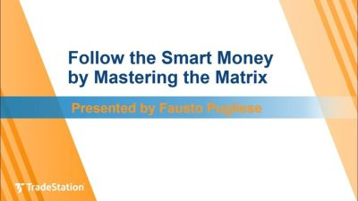 """""""Follow the Smart Money by Mastering the Matrix"""" with Fausto Pugliese - TradeStation"""