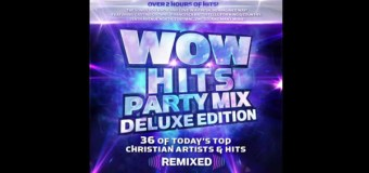 """WOW Hits Party Mix Deluxe Edition"" Available Now"