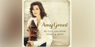 """Amy Grant to Release """"Be Still And Know, Hymns and Faith"""" April 14"""