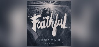 "Newsong's Critically-Acclaimed ""Faithful"" Debuts at #1"