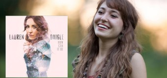 "Lauren Daigle to Release Full-Length ""How Can It Be"" April 14"