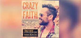 "John Waller's ""Crazy Faith"" Featured In Hit Movie ""War Room"" (Video)"