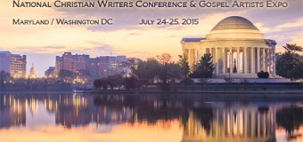 Bestselling Authors, Coaches, and Entrepreneurs Come Together for The National Christian Writers Conference and Gospel Artists Expo on July 24-25, 2015