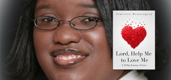 "Jamietra Hennington Leads 21 Day Journey of Self Love in New Book, ""Lord, Help Me to Love Me"""
