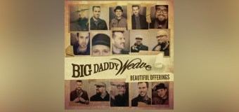 """Big Daddy Weave Announces """"Beautiful Offerings Tour"""""""