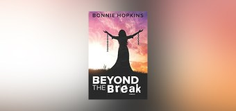 "Award-Winning Novelist Bonnie Hopkins Releases Third Book In Series, ""Beyond The Break"""