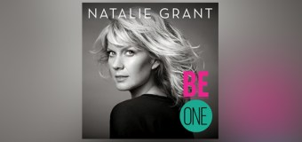 """Natalie Grant to Release New Album """"Be One"""" Nov. 13th"""