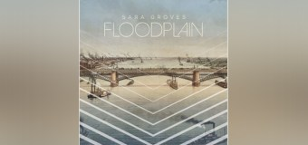 "Sara Groves to Unveil Deeply Personal Album ""Floodplain"" Nov. 6"