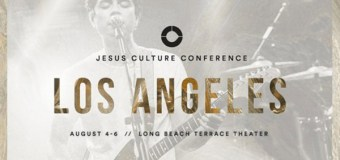 Jesus Culture Conference Set for August 4-6 In Los Angeles