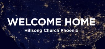 Hillsong Church to Launch 3 Campuses In Arizona on February 21