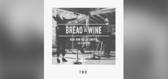"""Bethel Atlanta Based Worship Band Bread & Wine to Release Second Album """"Two,"""" May 20"""