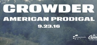 "Crowder Announces Releases of ""American Prodigal"" on Sept. 23 (Video)"