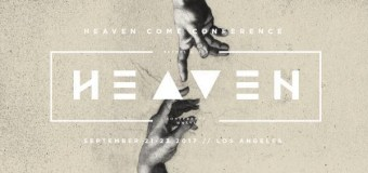 Bethel Music Announces 2017 Heaven Come Conference In LA