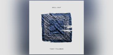 "Tony Tillman Releases New Single, ""Sell Out"" (prod. Jacob Cardec)"