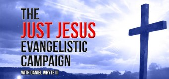 Daniel Whyte III, President of Gospel Light Society, Who Has Been Preaching the Gospel Every Day Since January 1, 2016, Will Preach the 300th Gospel Message in the Just Jesus Evangelistic Campaign on Wednesday, October26