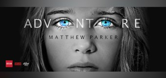 "Matthew Parker Announces New Full Length Album, ""Adventure"""