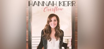 "Hannah Kerr Releases First Full Length Album, ""Overflow"""