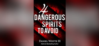 """National Bestselling Author Daniel Whyte III to Release New Book, """"4 Dangerous Spirits to Avoid,"""" on January 1, 2017"""