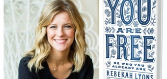 "Rebekah Lyons on the Message In Her Newest Book, ""You Are Free"""