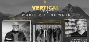 Announcing the Vertical Nights Tour With Pastor James MacDonald, Featuring Meredith Andrews (Video)