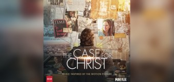 Dream Records Announces 'The Case for Christ' Soundtrack