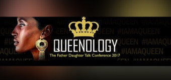 QUEENOLOGY – The Father Daughter Talk Conference 2017 Commences In Houston, Texas, June 14-17 (Video)