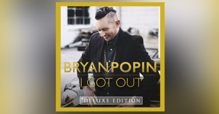 bryan-popin-i-got-out