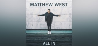 "Matthew West Shares Personal Letter About New Album, ""All In"" (Video)"