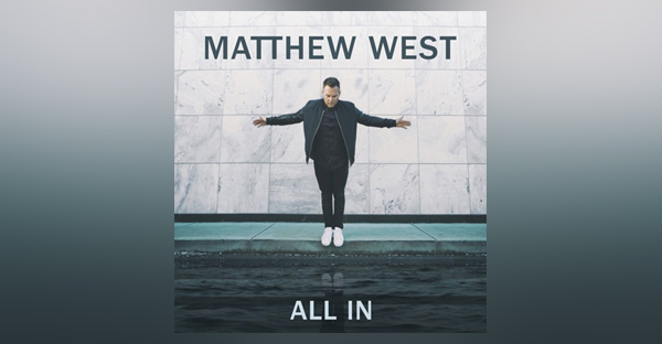 matthew-west-shares-personal-letter-new-album