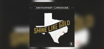 Lifehouse and Switchfoot Release New Single 'Shine Like Gold' to Raise Funds for Hurricane Harvey Relief