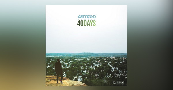 armond-wakeup-announces-40-days-ep-releases-single-hold