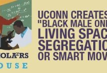 "Uconn Creates A ""Black Male Only"" Living Space: Segregation or Smart Move?"