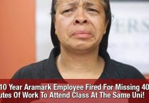 WTF: 10 Year Aramark Employee Fired For Missing 40 Minutes Of Work To Attend Class At The Same Uni!