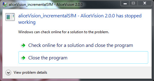 aliceVision_incrementalSfm - AliceVision 200 has stopped working