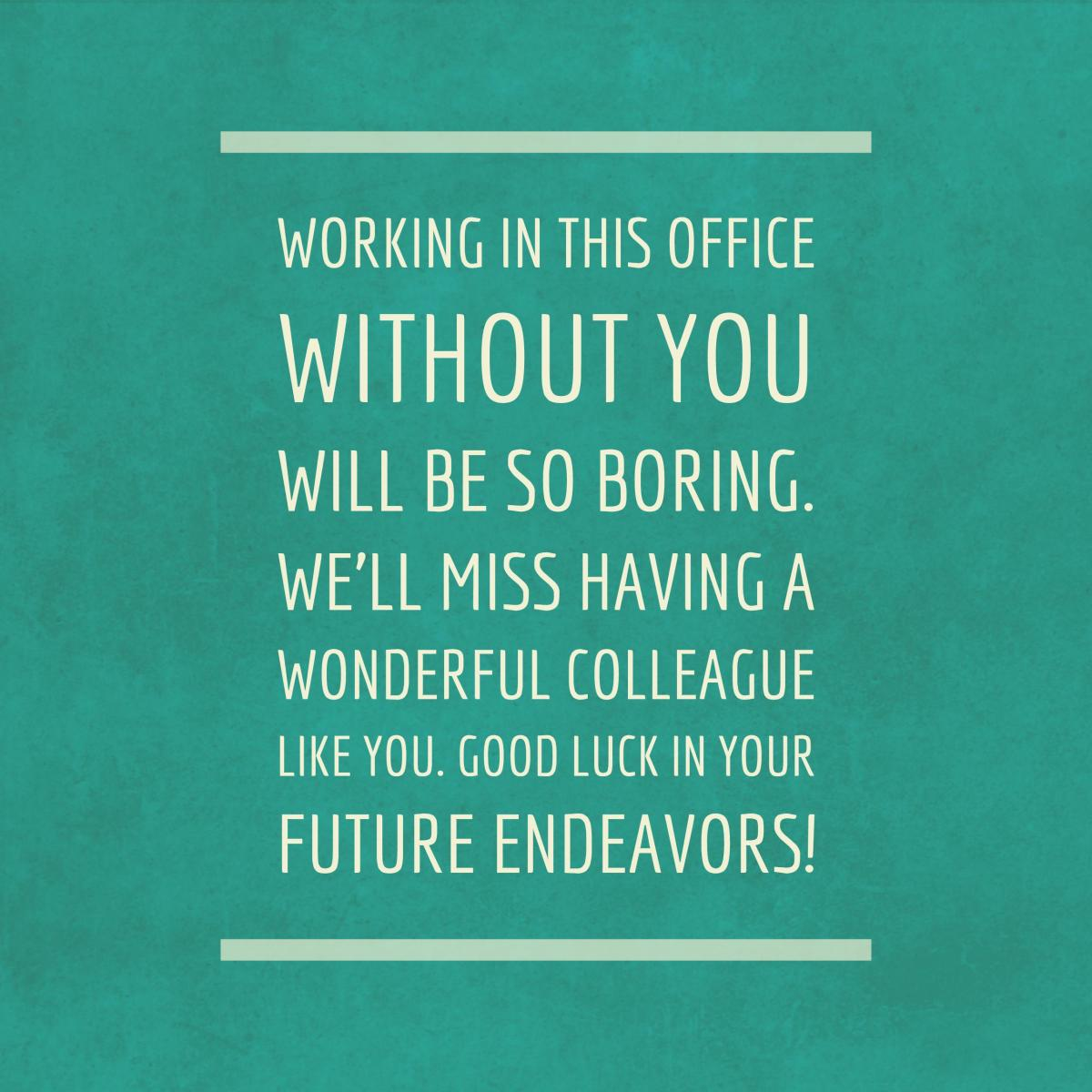 Farewell Messages for a Colleague That\u0027s Leaving the Company