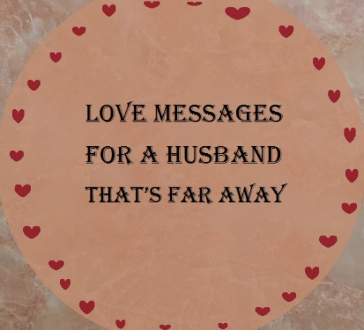 Sweet Love Messages for Your Husband Who Is Far Away Holidappy
