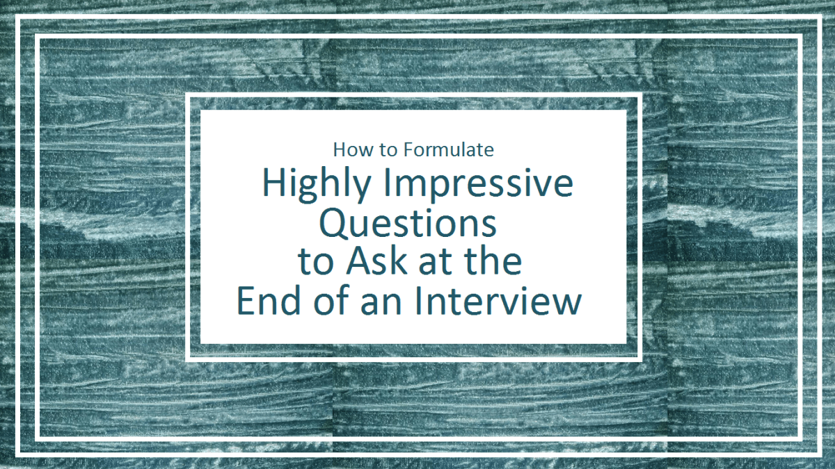 How to Formulate Highly Impressive Questions to Ask at the End of an - questions to ask interviewer
