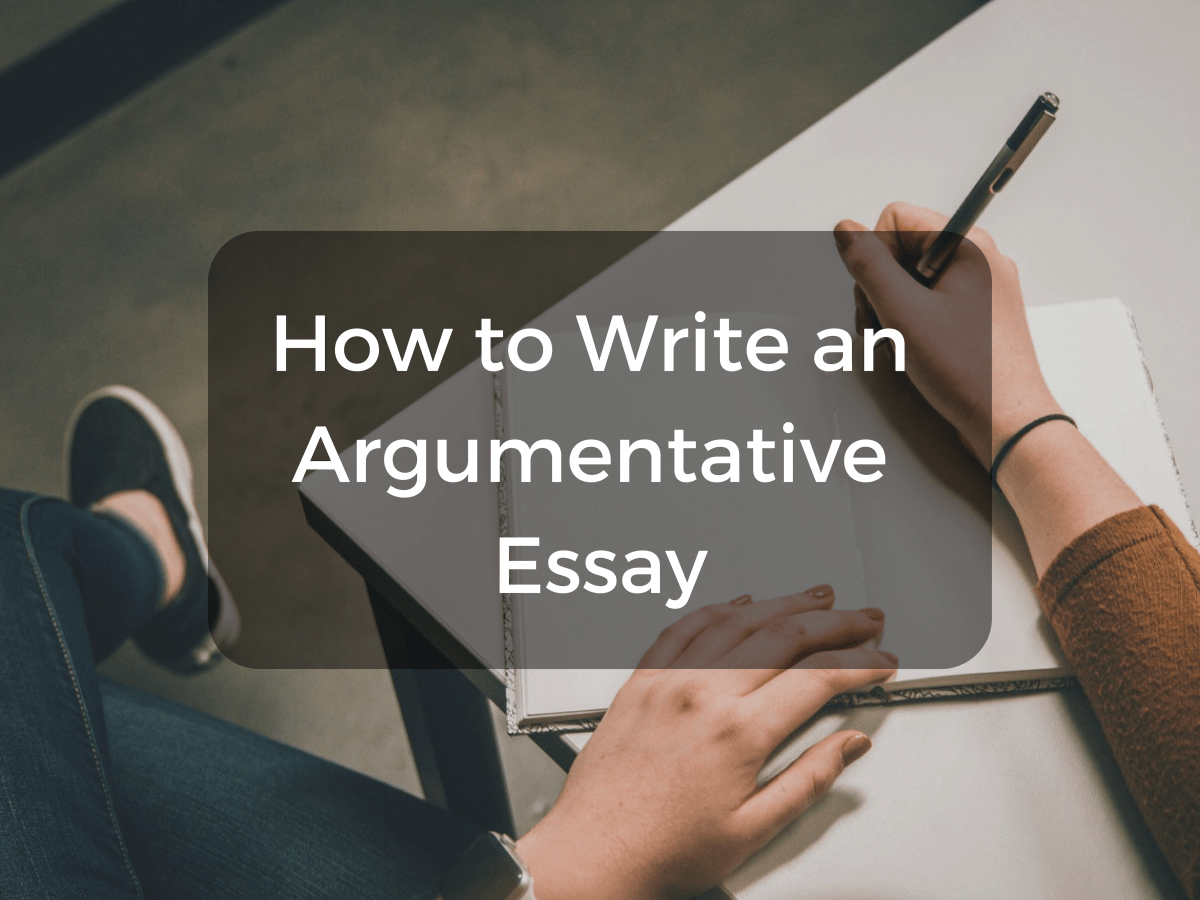 How to Write an Argumentative Essay Step by Step Owlcation