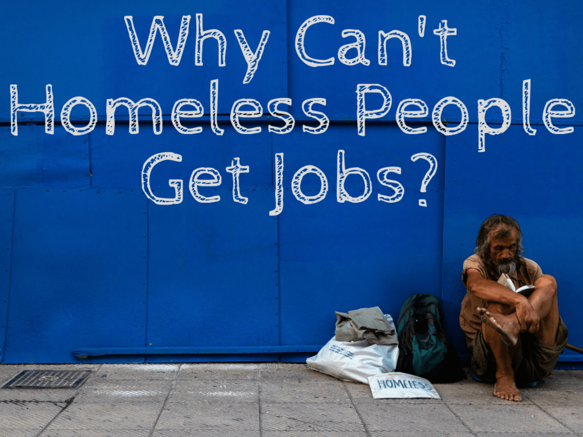 Why Don\u0027t Homeless People Just Get Jobs? Soapboxie