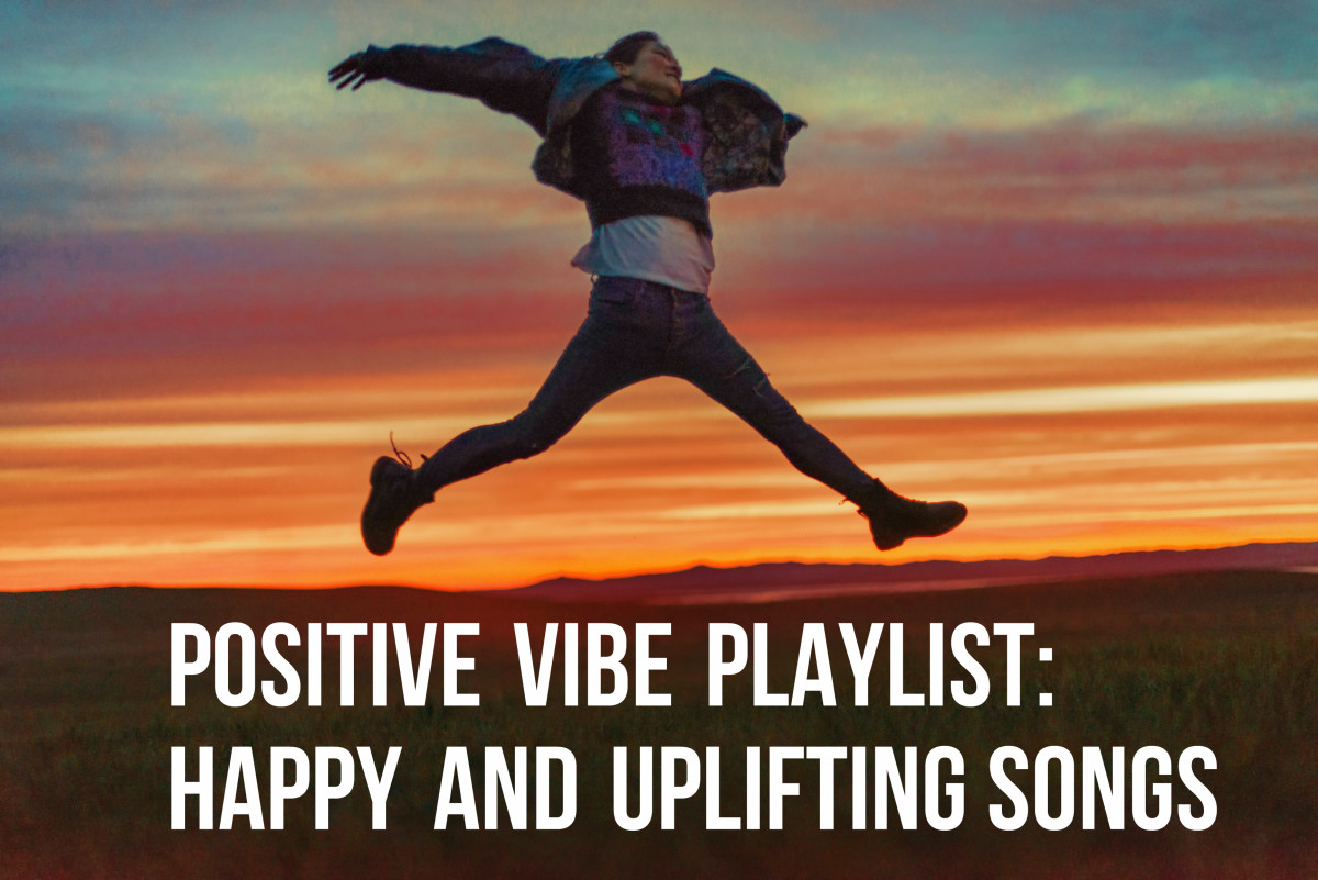 Positive Vibe Playlist 95 Happy and Uplifting Songs to Put You in a