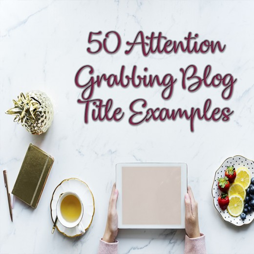 Create Amazing Posts With These 50 Attention-Grabbing Blog Title - how to write a title
