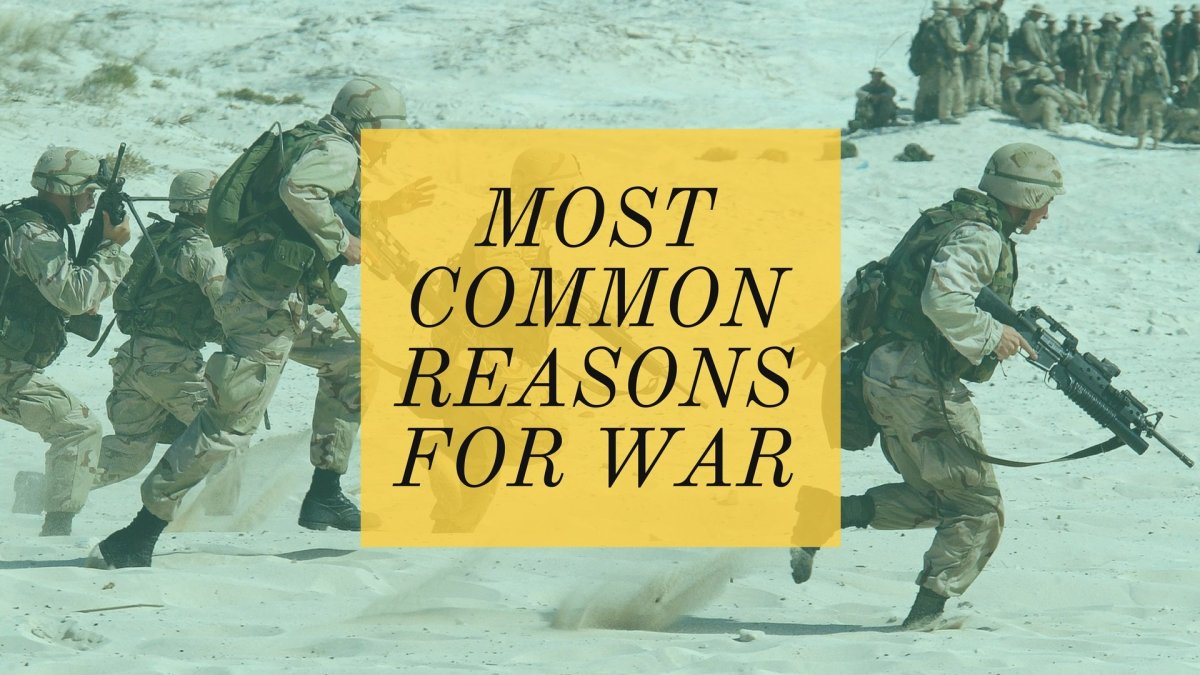 The 8 Main Reasons for War Owlcation
