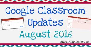 Google Classroom Updates – August 2016