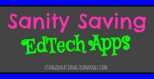Sanity Saving EdTech Apps