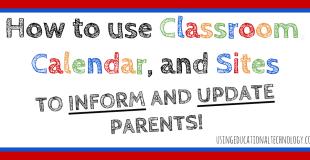 Use Google Classroom, Calendar, & Sites to Keep Parents Informed
