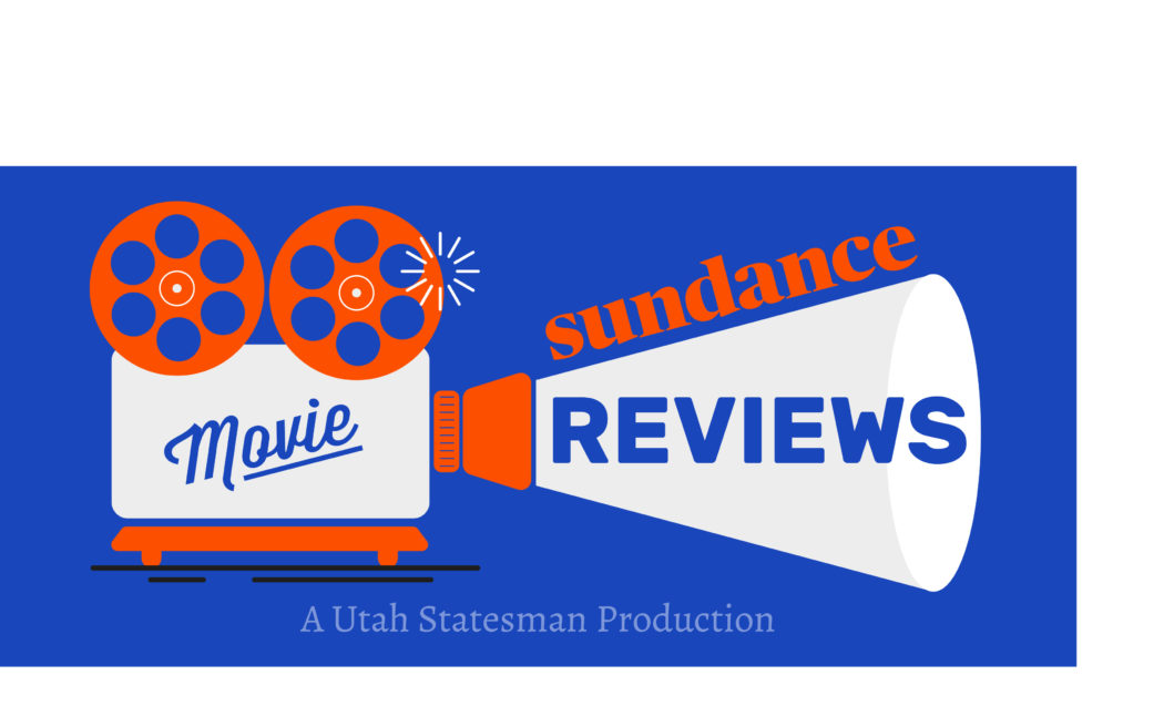 Sundance movie review 306 Hollywood - The Utah Statesman