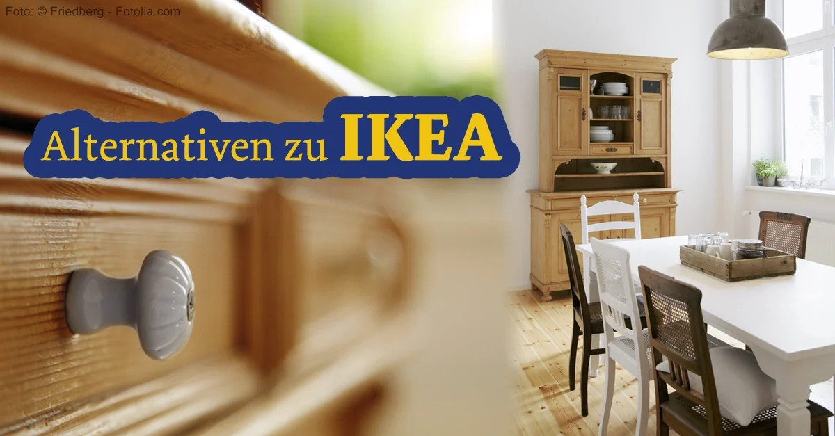 Alternative Zu Ikea Alternativen Zu Ikea