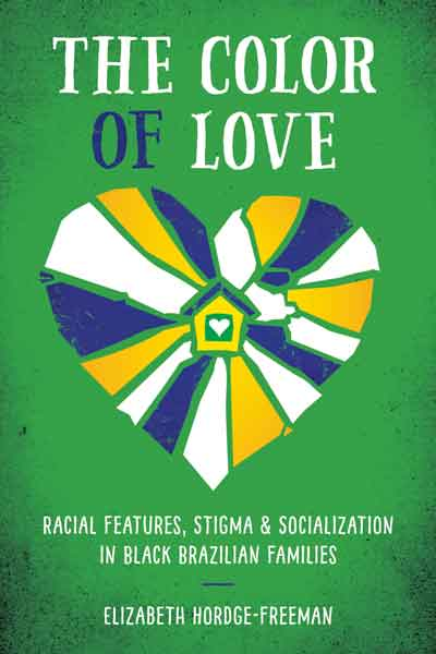 The Color of Love Racial Features, Stigma, and Socialization in