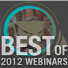 BEST of 2012 WEBINARS!